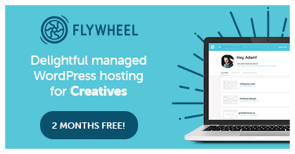 Flywheel WordPress Hosting - Two Months Free!