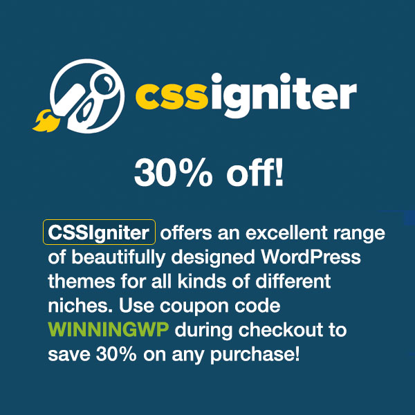 CSSIgniter offers an excellent range of beautifully designed WordPress themes for all kinds of different niches. Use coupon code WINNINGWP during checkout to save 30% on any purchase!