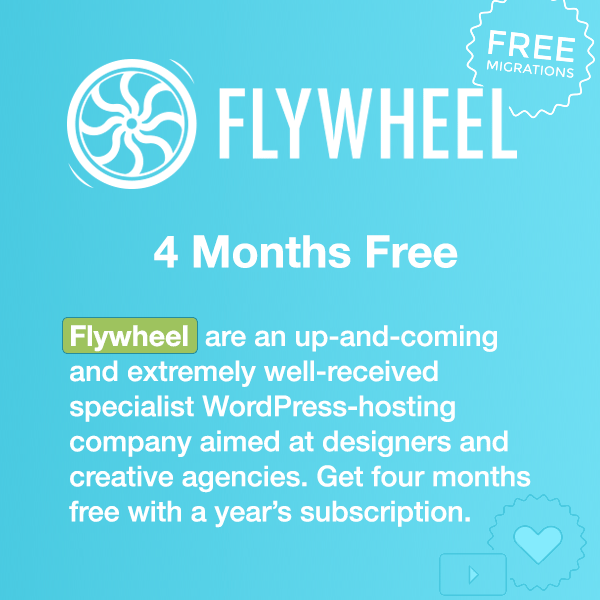 Flywheel are an up-and-coming, and extremely well-received specialist WordPress-hosting company aimed at designers and creative agencies. Get two months free with a year's subscription.