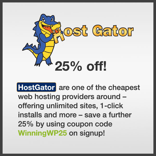 HostGator are one of the cheapest web hosting providers around - offering unlimited sites, 1-click installs and more - for a 25% discount use HostGator coupon code WinningWP25 on signup!