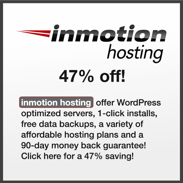 inmotion hosting offer WordPress optimized servers, 1-click installs, free data backups, a variety of affordable hosting plans and a 90-day money back guarantee. Click here for a 47% discount!