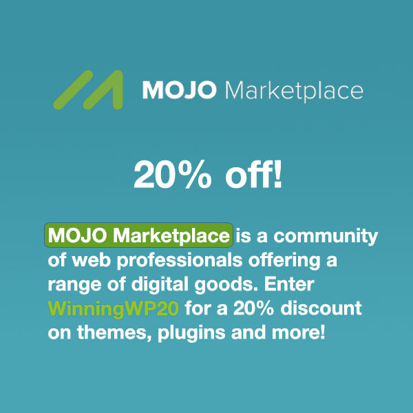 MOJO Marketplace offers a diverse range of premium WordPress themes and plugins for all sorts of sites. Enter MOJO Marketplace coupon code MOJO15 for a 20% discount on any order!