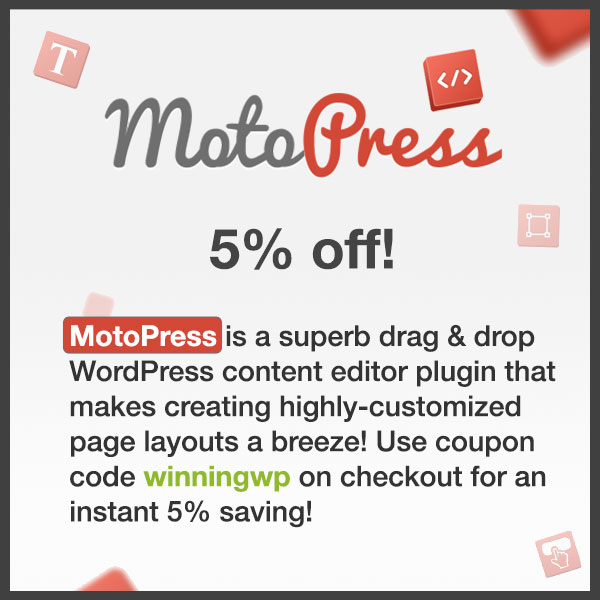 MotoPress make a superb drag & drop WordPress content editor plugin that makes creating and editing custom page layouts a breeze - use discount code winningwp for an instant 15% saving!