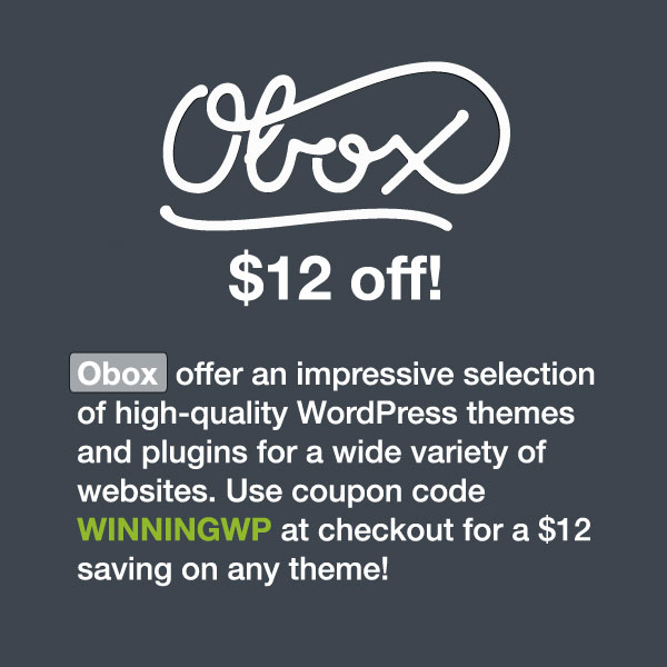 Obox offer an impressive selection of high-quality WordPress themes and plugins for a wide variety of websites. Use coupon code WINNINGWP at checkout for a $12 saving on any theme!