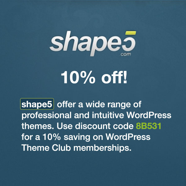 Shape5 offer a wide range of professional and inuitive WordPress themes. Use Shape5 coupon code 8B531 for a 10% discount on WordPress theme club memberships!