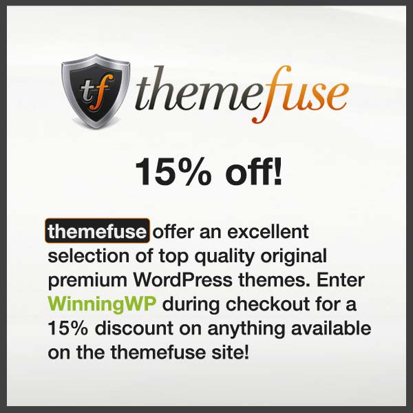 Themefuse offer an excellent selection of top-quality original premium WordPress themes. Enter WinningWP during checkout for a 15% discount on any Themefuse product!