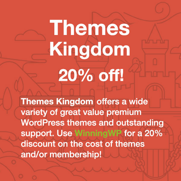 Themes Kingdom offers a wide variety of great-value premium WordPress themes and outstanding support. Enter Themes Kingdom discount code WINNINGWP for a 20% discount on the cost of themes and/or membership!