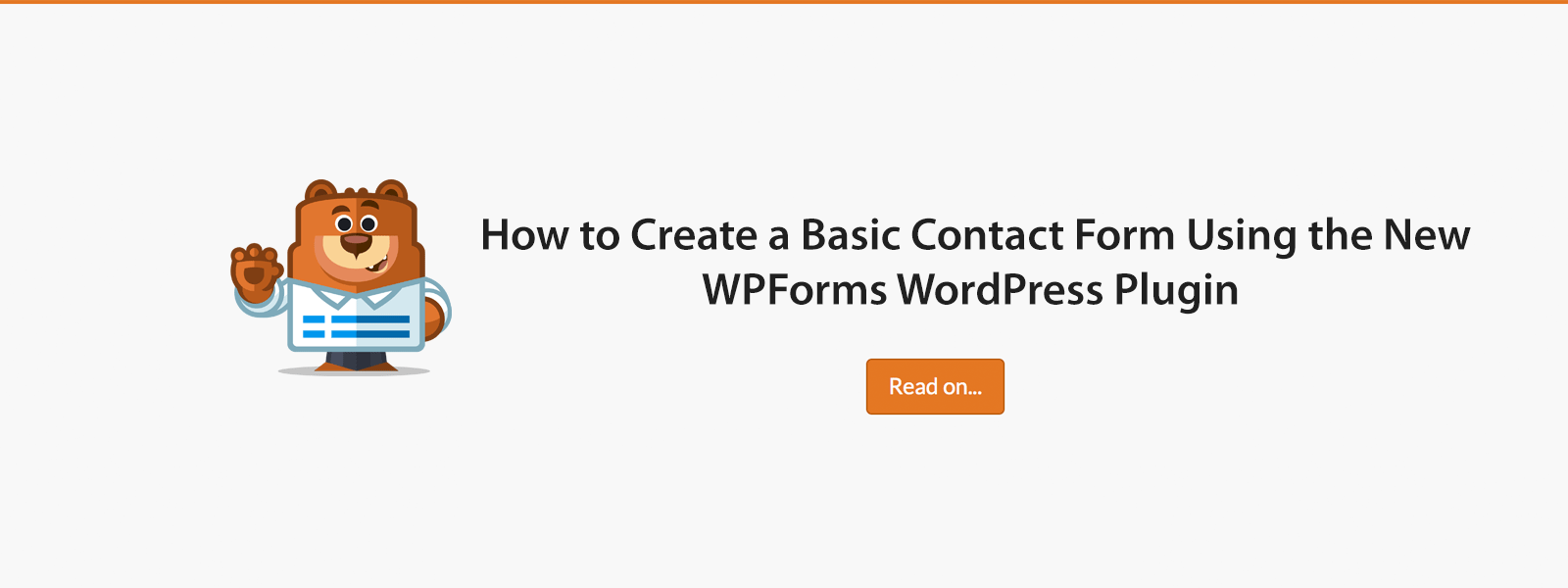 How to Create a Basic Contact Form Using the New WPForms WordPress Plugin
