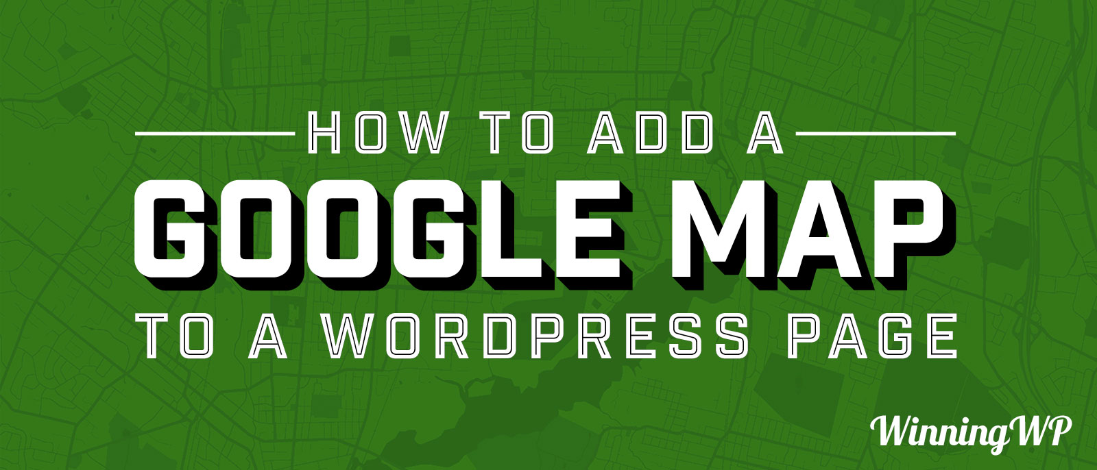 How to add a Google Map to WordPress