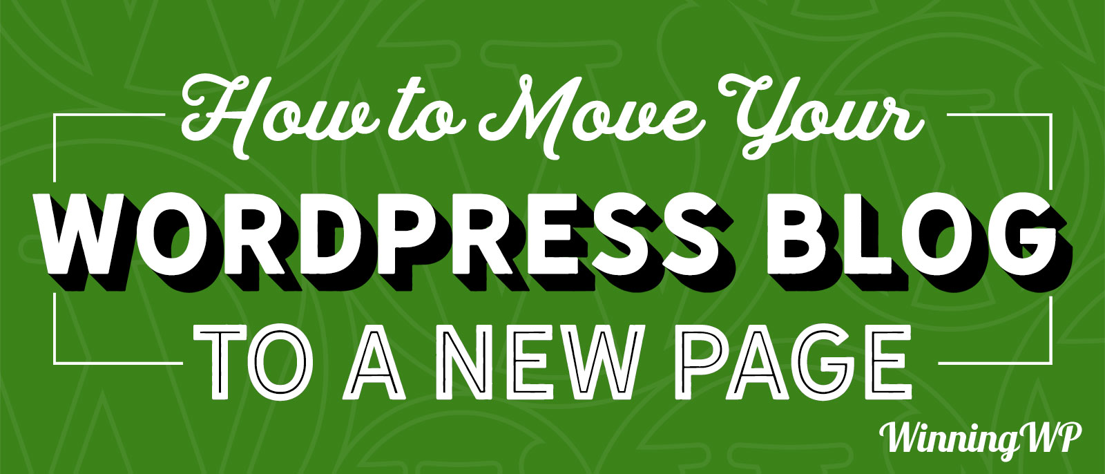 how-to-move-your-wordpress-blog-to-a-new-page